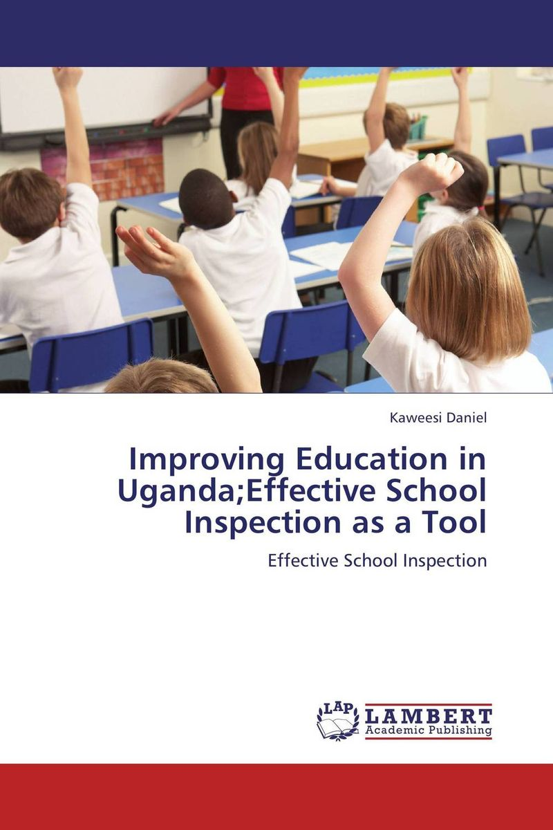 Improving Education in Uganda;Effective School Inspection as a Tool reflective approach to education