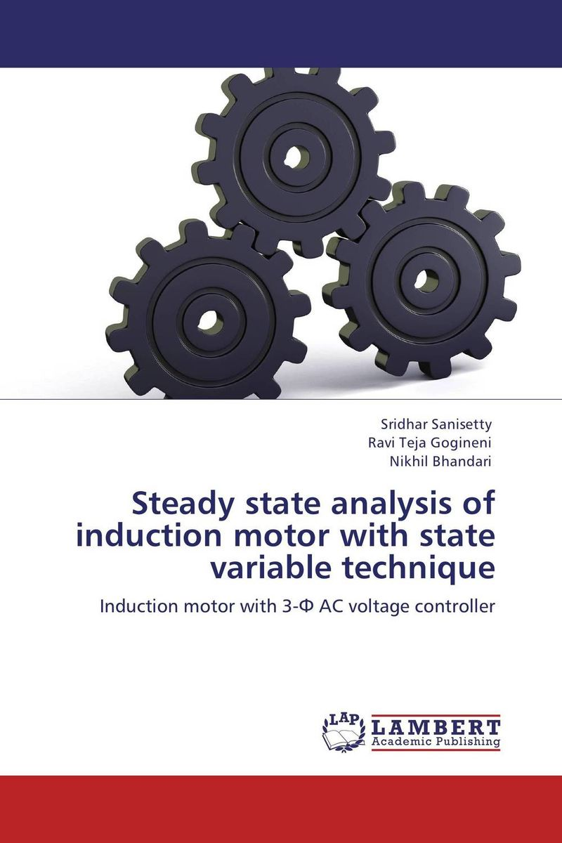 Steady state analysis of induction motor with state variable technique advancing the state of the art in the analysis of multi agent systems