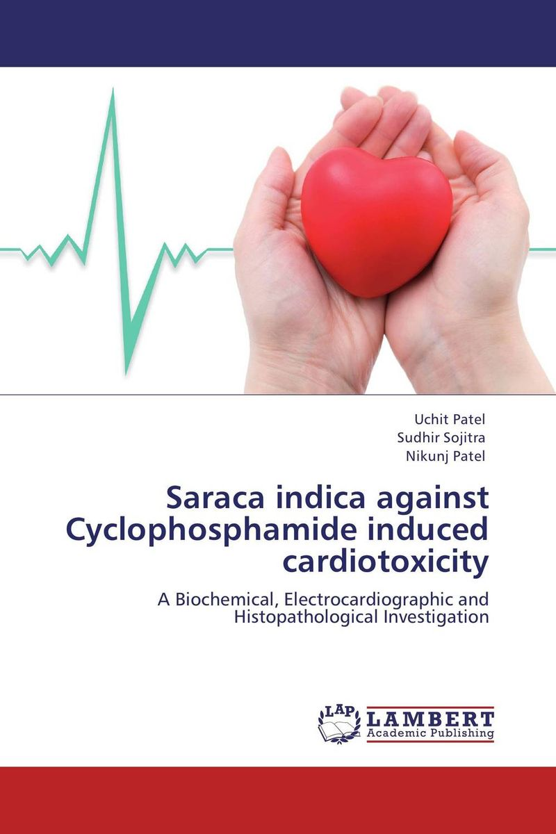 Saraca indica against Cyclophosphamide induced cardiotoxicity pharmacological and toxicological investigations of saraca indica