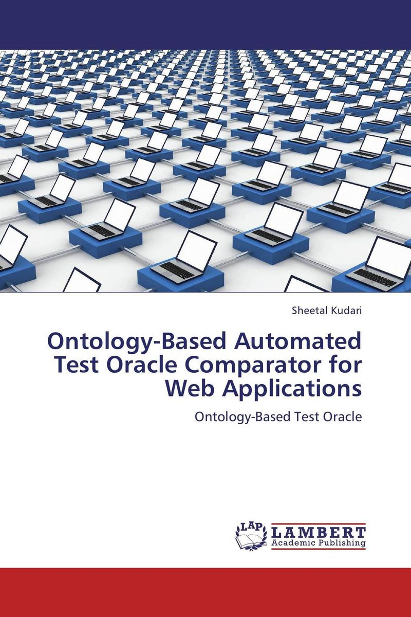 Ontology-Based Automated Test Oracle Comparator for Web Applications overview of web based business