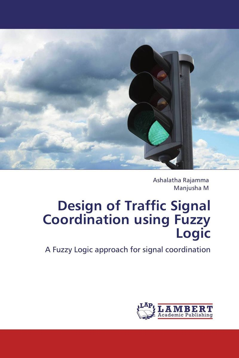 Design of Traffic Signal Coordination using Fuzzy Logic fuzzy logic control of continuous stirred tank reactor cstr