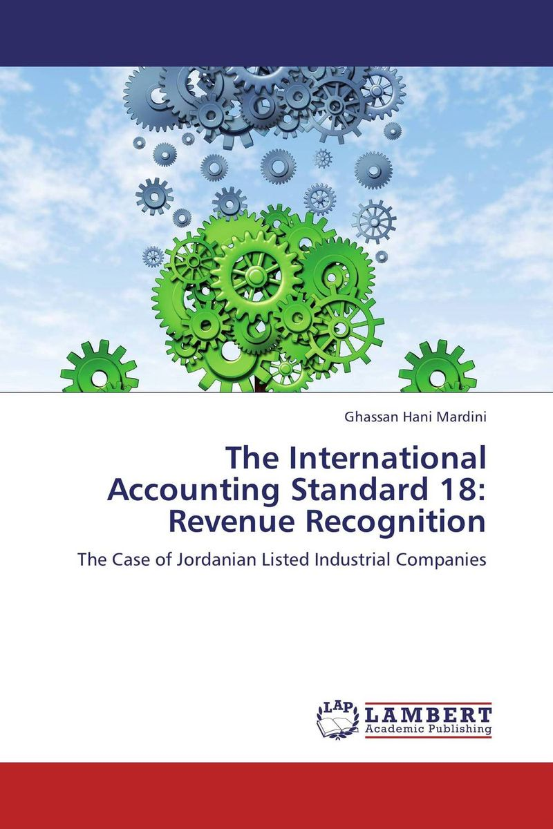 The International Accounting Standard 18: Revenue Recognition