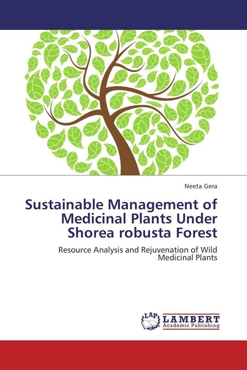 Sustainable Management of Medicinal Plants Under Shorea robusta Forest conflicts in forest resources usage and management