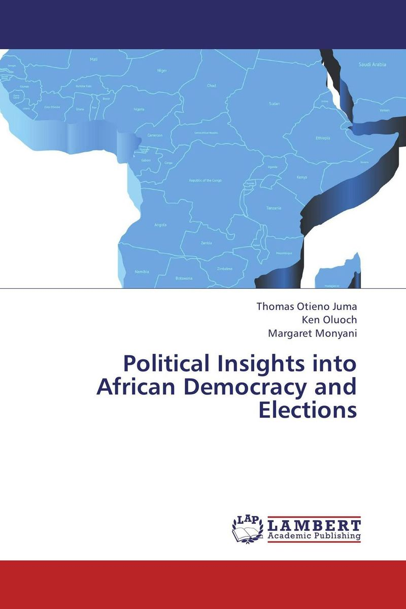 Political Insights into African Democracy and Elections алеся джиоева insights into politics and the language of politics a course of english