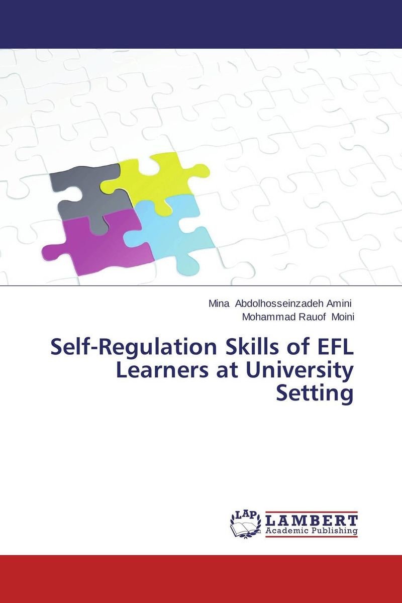 Self-Regulation Skills of EFL Learners at University Setting the self regulated reading process of foreign language learners