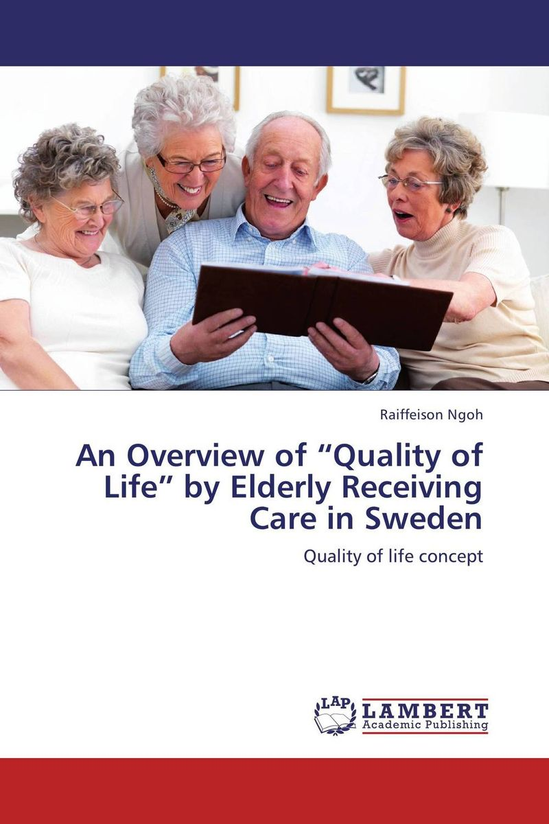 """An Overview of """"Quality of Life"""" by Elderly Receiving Care in Sweden presidential nominee will address a gathering"""