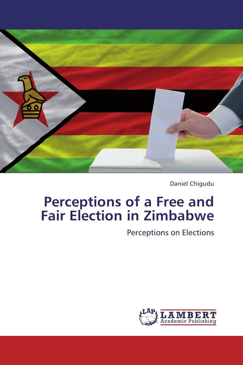 Perceptions of a Free and Fair Election in Zimbabwe mustafa taha cyber campaigns internet use in the 2000 u s presidential election