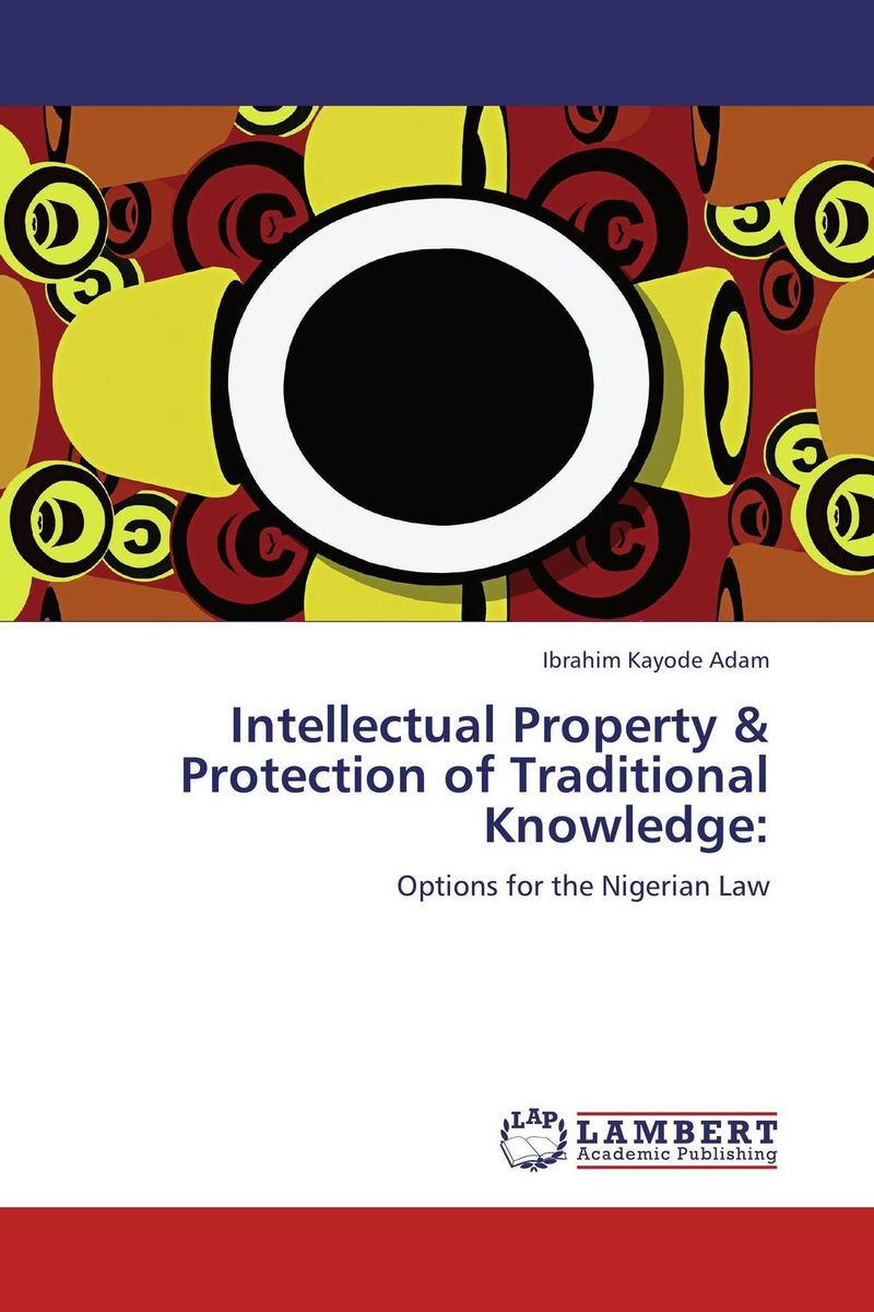 Intellectual Property & Protection of Traditional Knowledge: