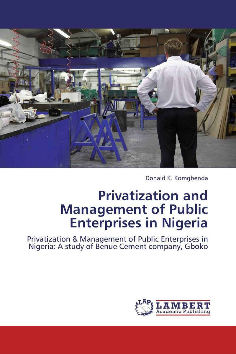 Privatization and Management of Public Enterprises in Nigeria privatization and firms performance in nigeria