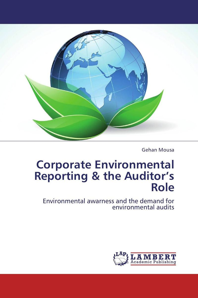 Corporate Environmental Reporting & the Auditor's Role affair of state an