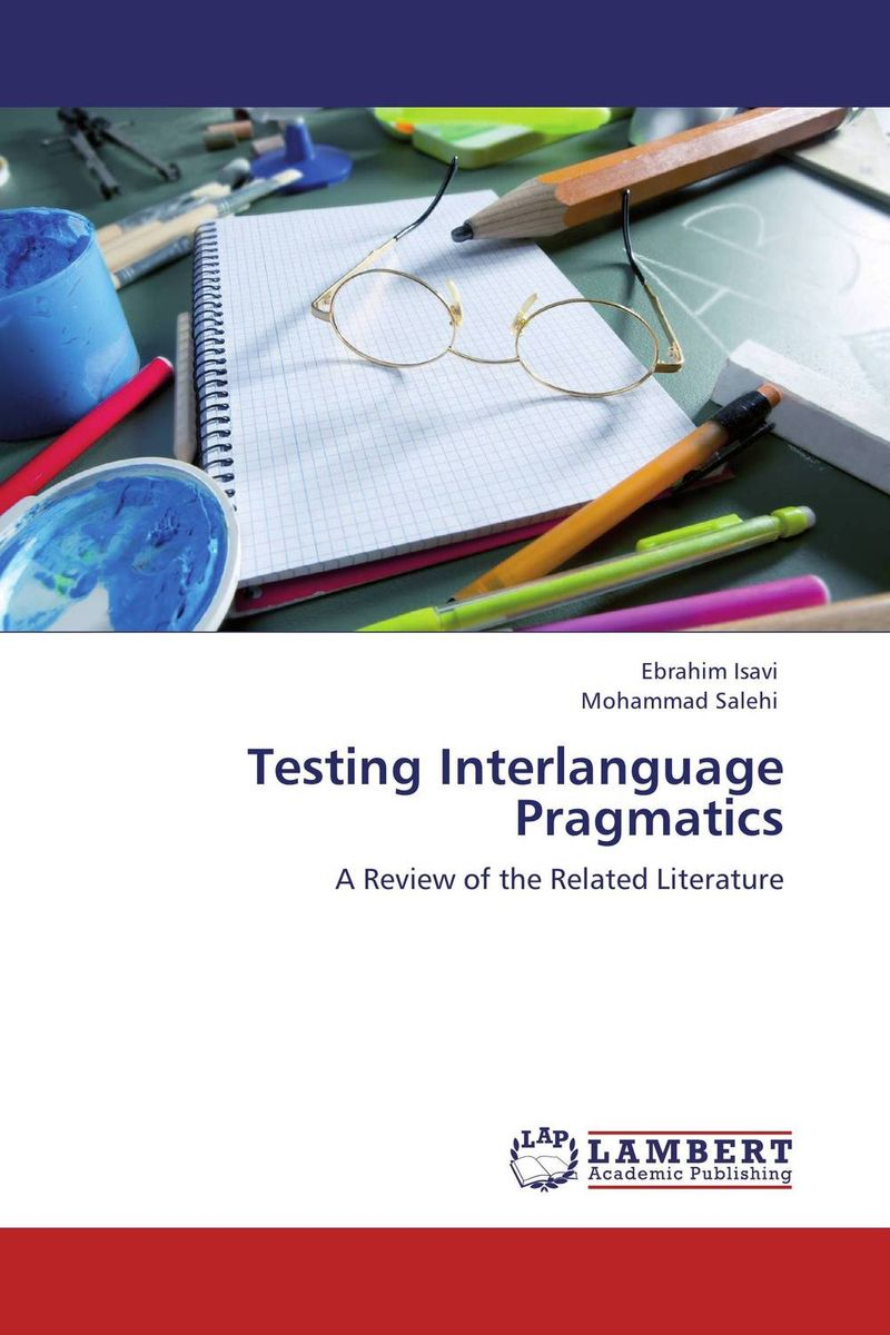 Testing Interlanguage Pragmatics dynamic assessment and interlanguage pragmatics
