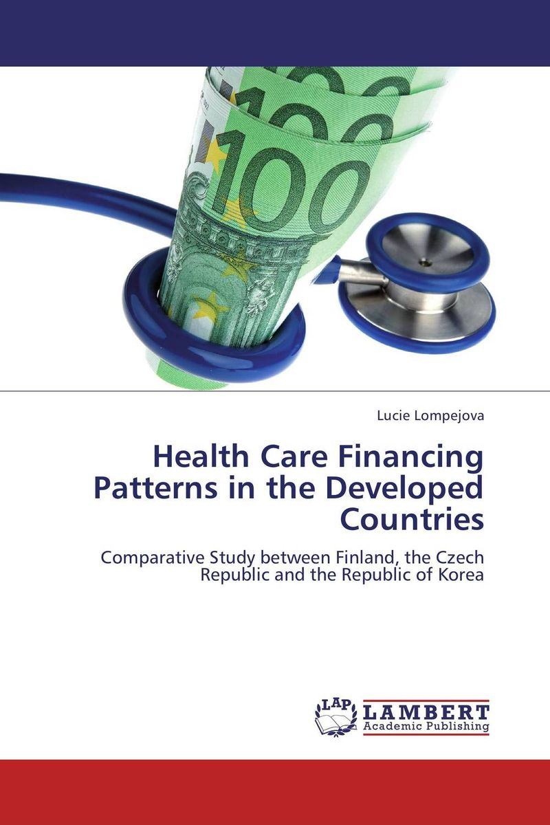 Health Care Financing Patterns in the Developed Countries a comparative study of public and private healthcare services