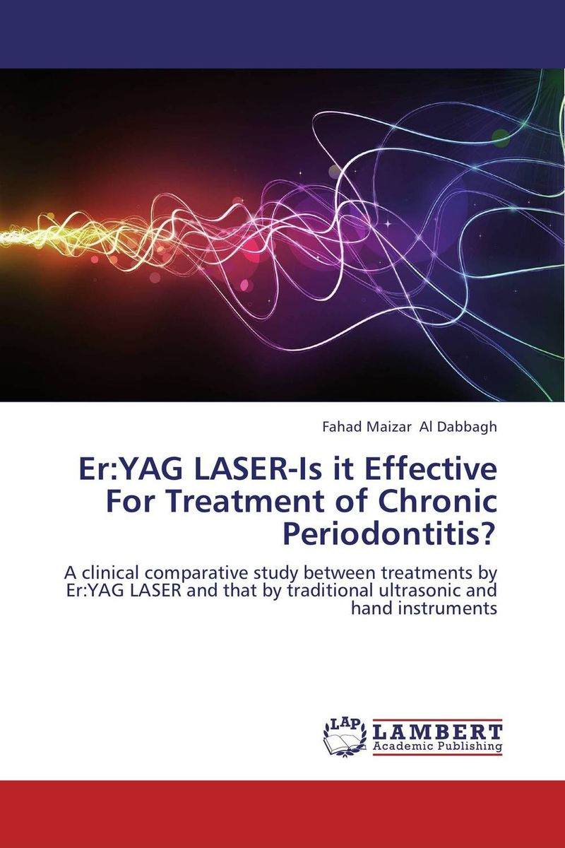 Er:YAG LASER-Is it Effective For Treatment of Chronic Periodontitis? chandni monga amarjit singh gill and paramjit kaur khinda periodontal regenerative therapy