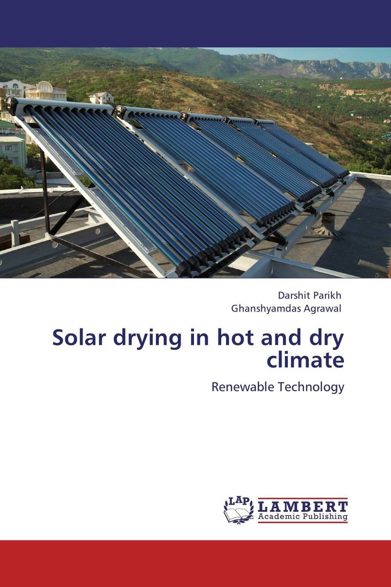 Solar drying in hot and dry climate arun bhagat ashutosh chavan and yatiraj kamble solar drying technology