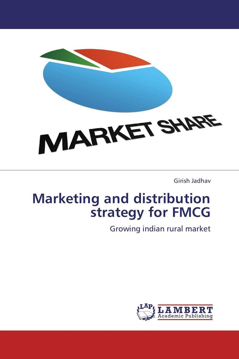 Marketing and distribution strategy for FMCG adding customer value through effective distribution strategy
