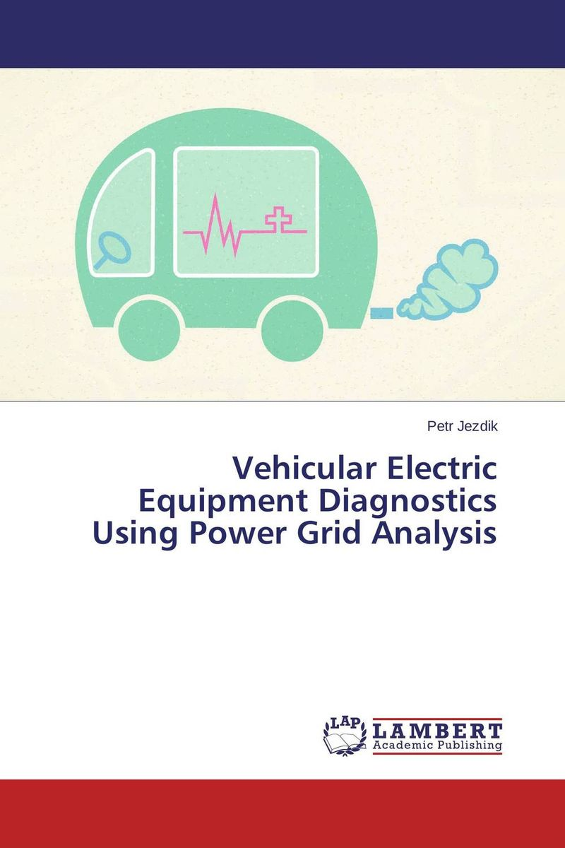 Vehicular Electric Equipment Diagnostics Using Power Grid Analysis biswajit barik design and analysis of plug in hybrid electric vehicles