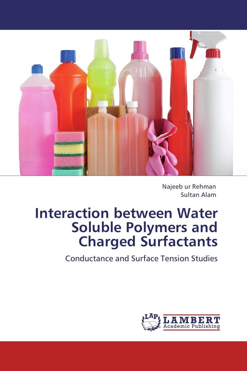 Interaction between Water Soluble Polymers and Charged Surfactants mohd mazid and taqi ahmed khan interaction between auxin and vigna radiata l under cadmium stress