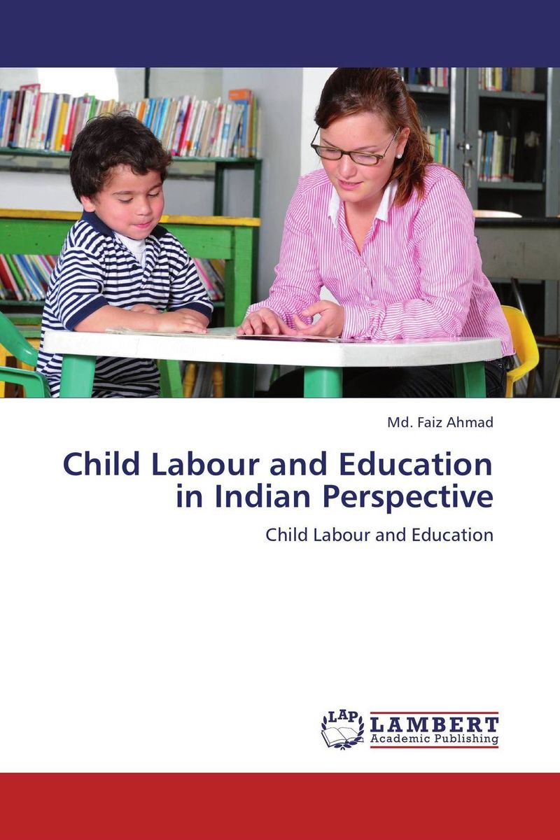 Child Labour and Education in Indian Perspective
