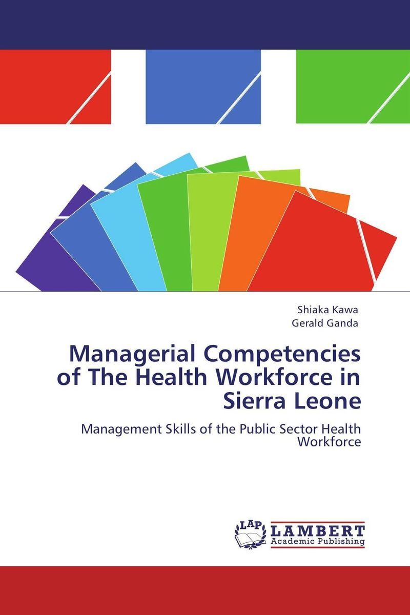 Managerial Competencies of The Health Workforce in Sierra Leone jason burke health analytics gaining the insights to transform health care