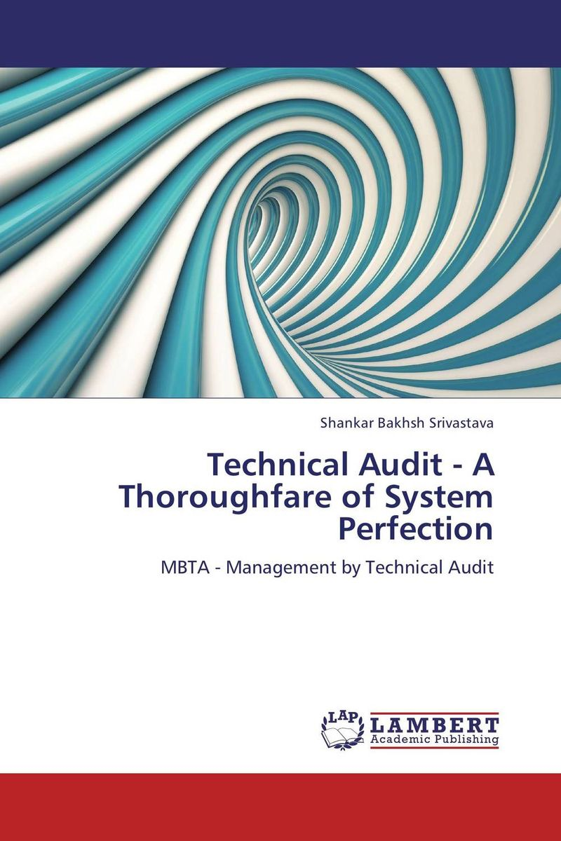 Technical Audit - A Thoroughfare of System Perfection