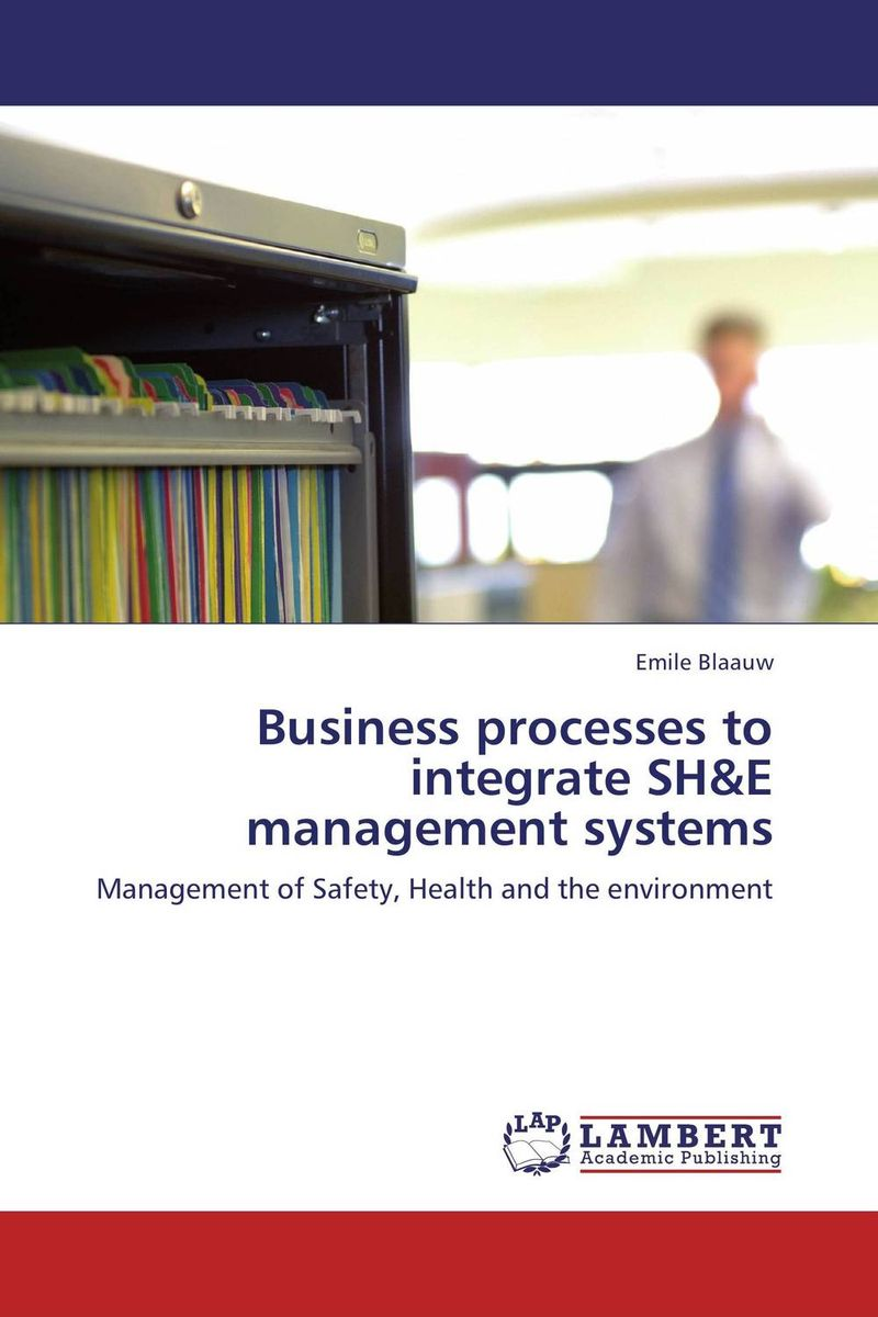 Business processes to integrate SH&E management systems business fundamentals