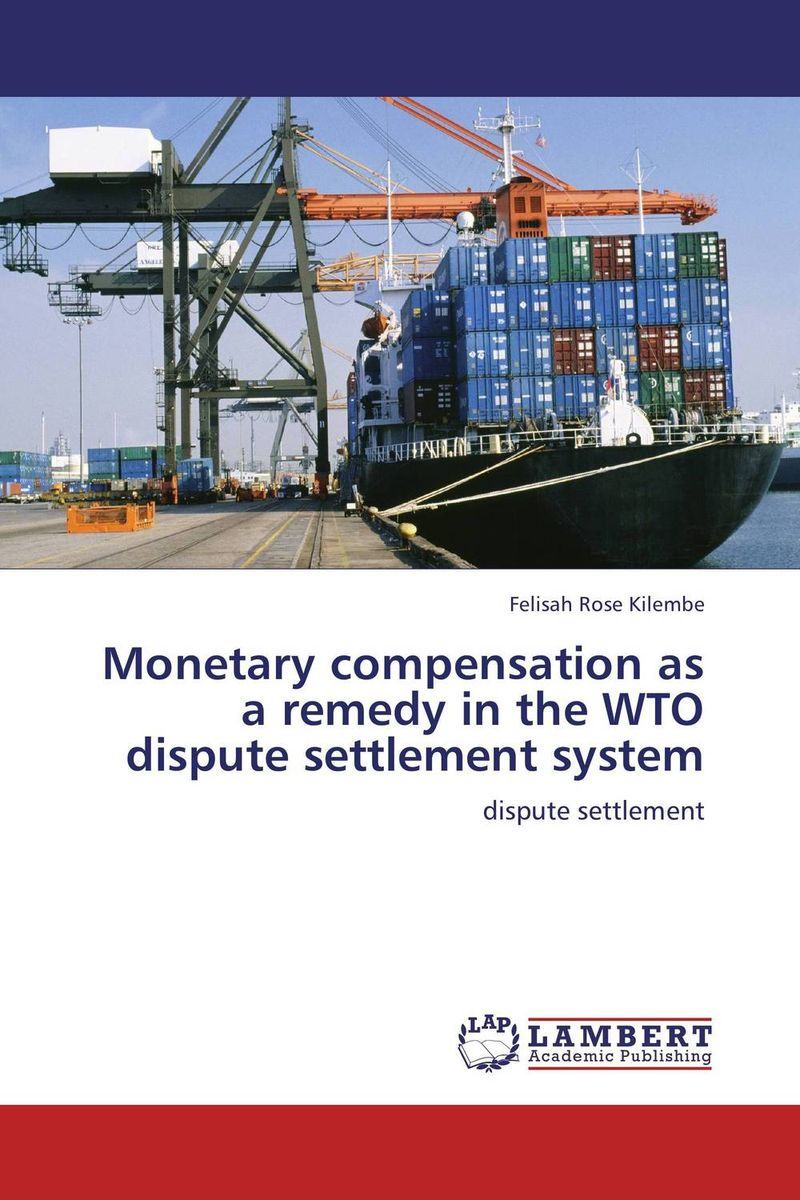 Monetary compensation as a remedy in the WTO dispute settlement system the greek turkish dispute on the continental shelf in the aegean sea