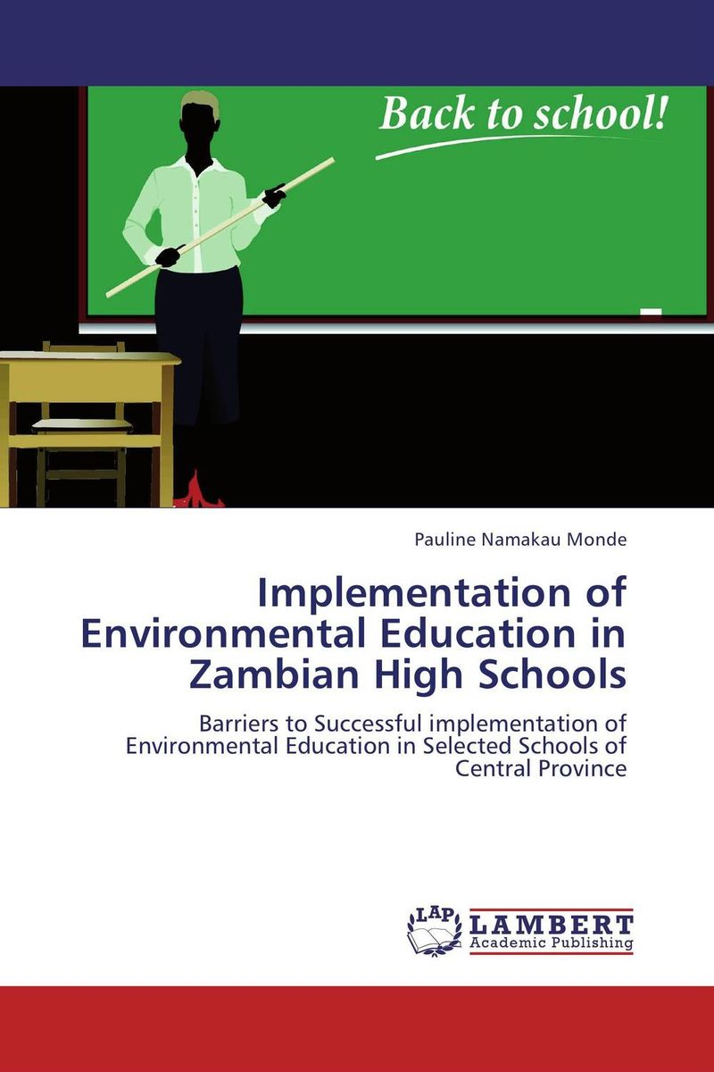Implementation of Environmental Education in Zambian High Schools the implementation of environmental education in schools