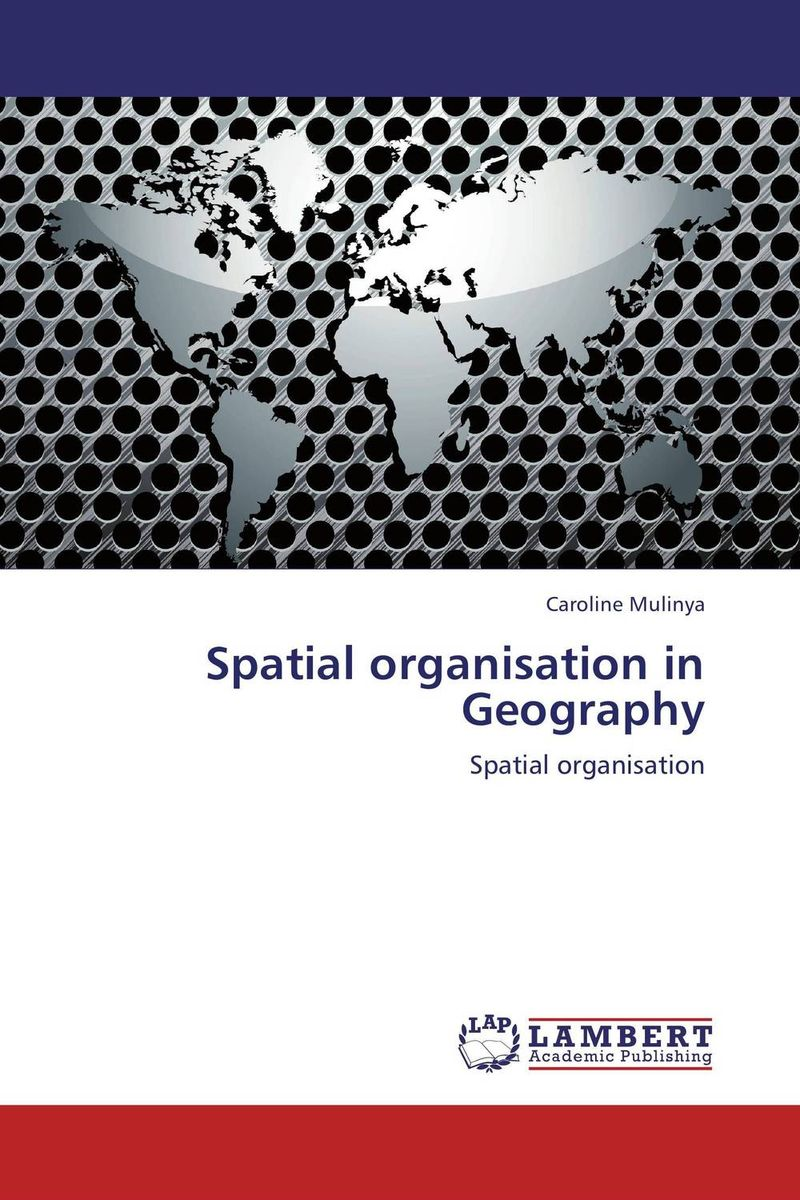 Spatial organisation in Geography ozcan esmer information theory entropy and urban spatial structure