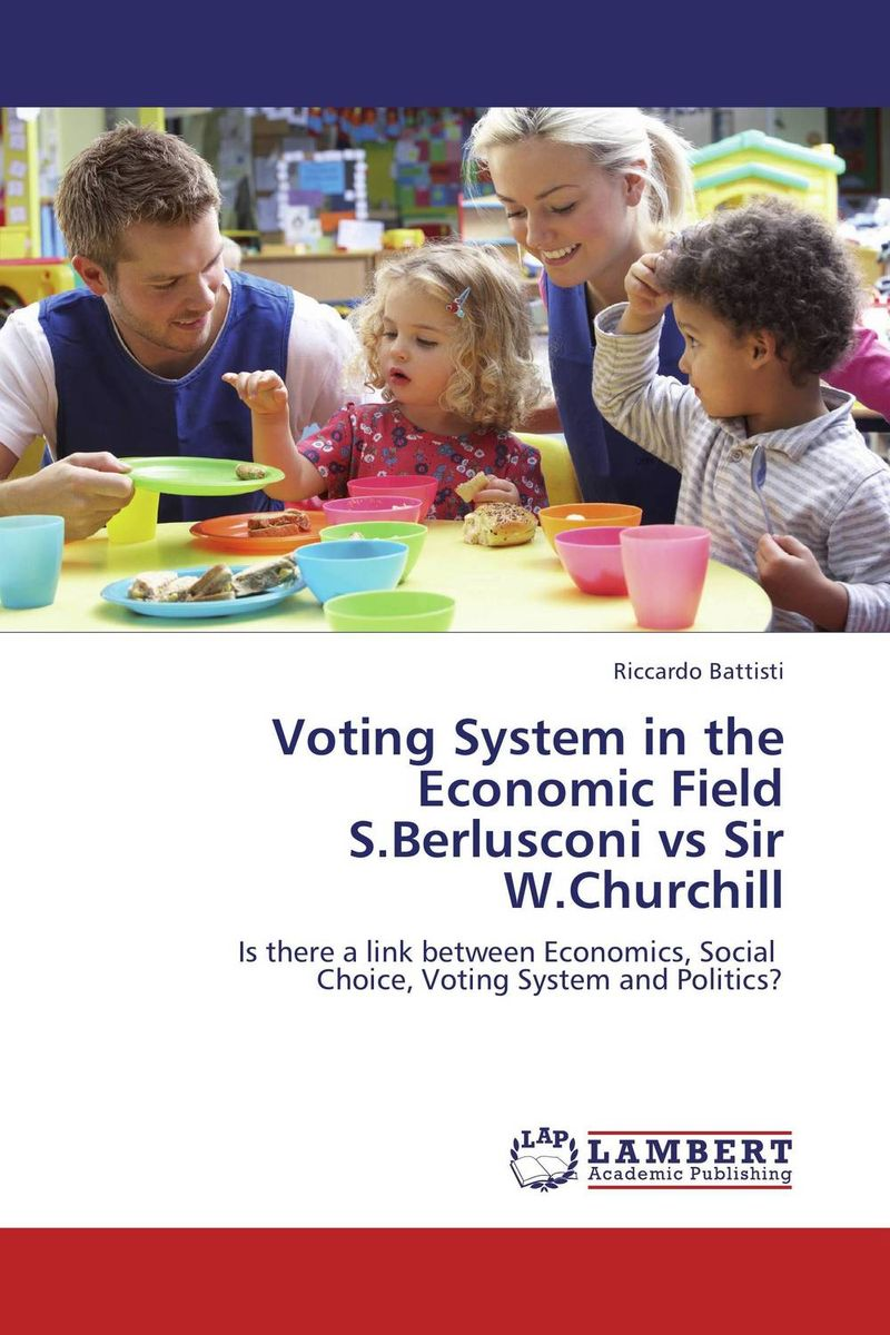 Voting System in the Economic Field S.Berlusconi vs Sir W.Churchill femininity the politics of the personal