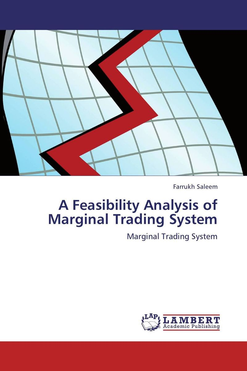 A Feasibility Analysis of Marginal Trading System moorad choudhry fixed income markets management trading and hedging