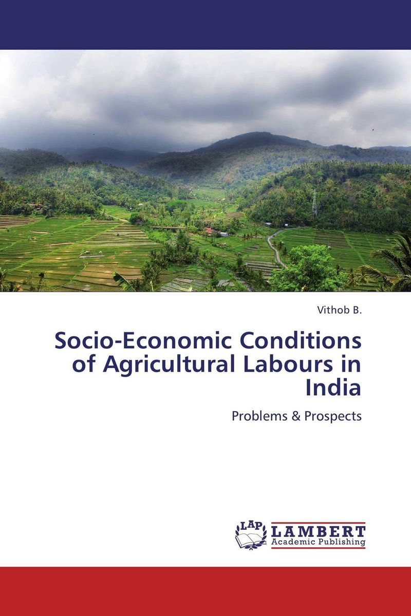 Socio-Economic Conditions of Agricultural Labours in India socio economic conditions and gender gap in schools
