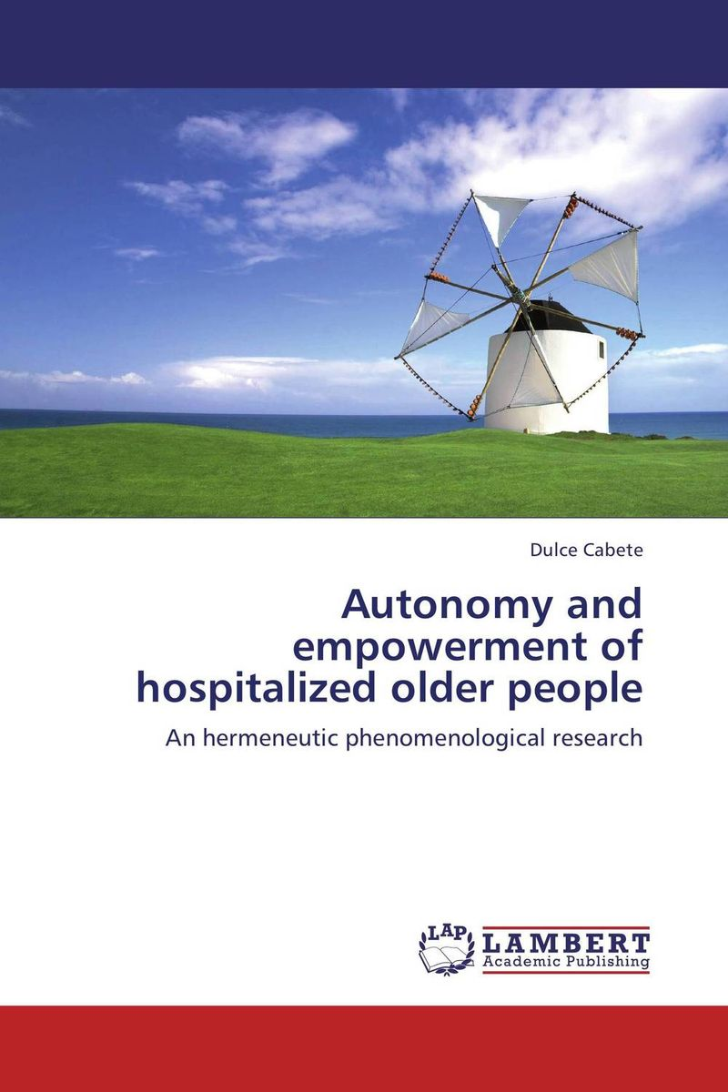 Autonomy and empowerment of hospitalized older people autonomy theory and implementation