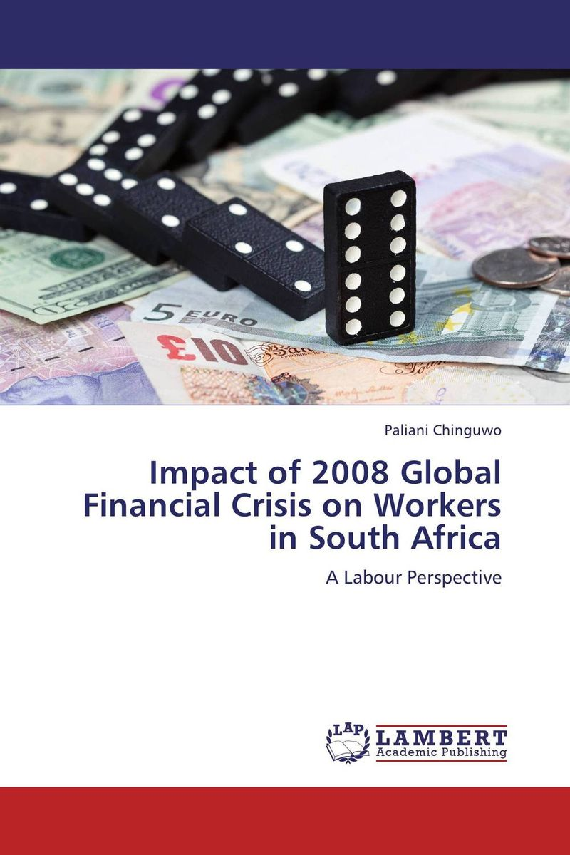 Impact of 2008 Global Financial Crisis on Workers in South Africa antonio mateus the socio economic impact of skills shortage in south africa