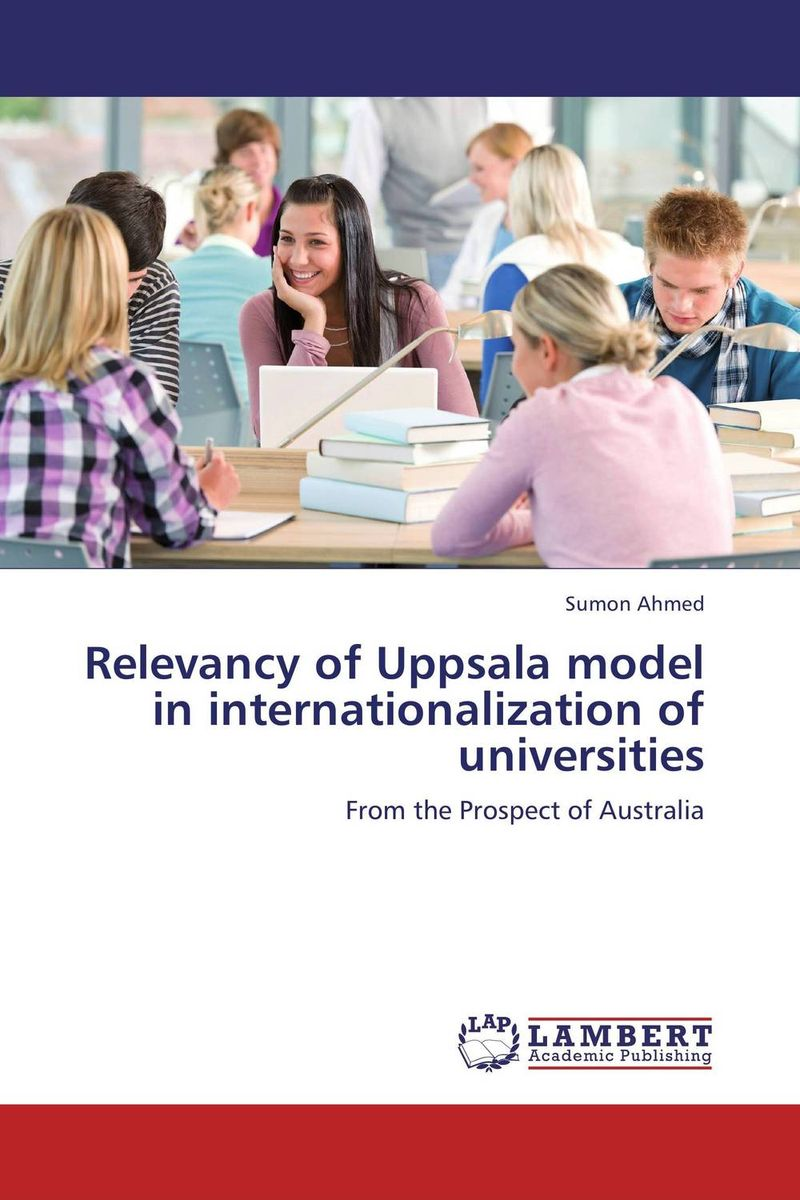 Relevancy of Uppsala model in internationalization of universities charles chase w bricks matter the role of supply chains in building market driven differentiation