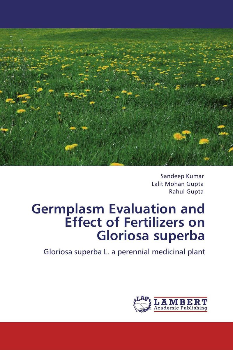 Germplasm Evaluation and Effect of Fertilizers on Gloriosa superba the role of evaluation as a mechanism for advancing principal practice