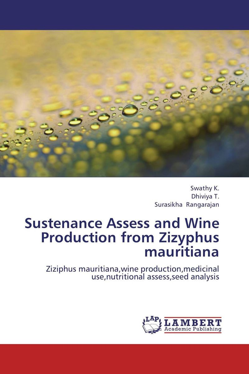 Sustenance Assess and Wine Production from Zizyphus mauritiana 620 wine not