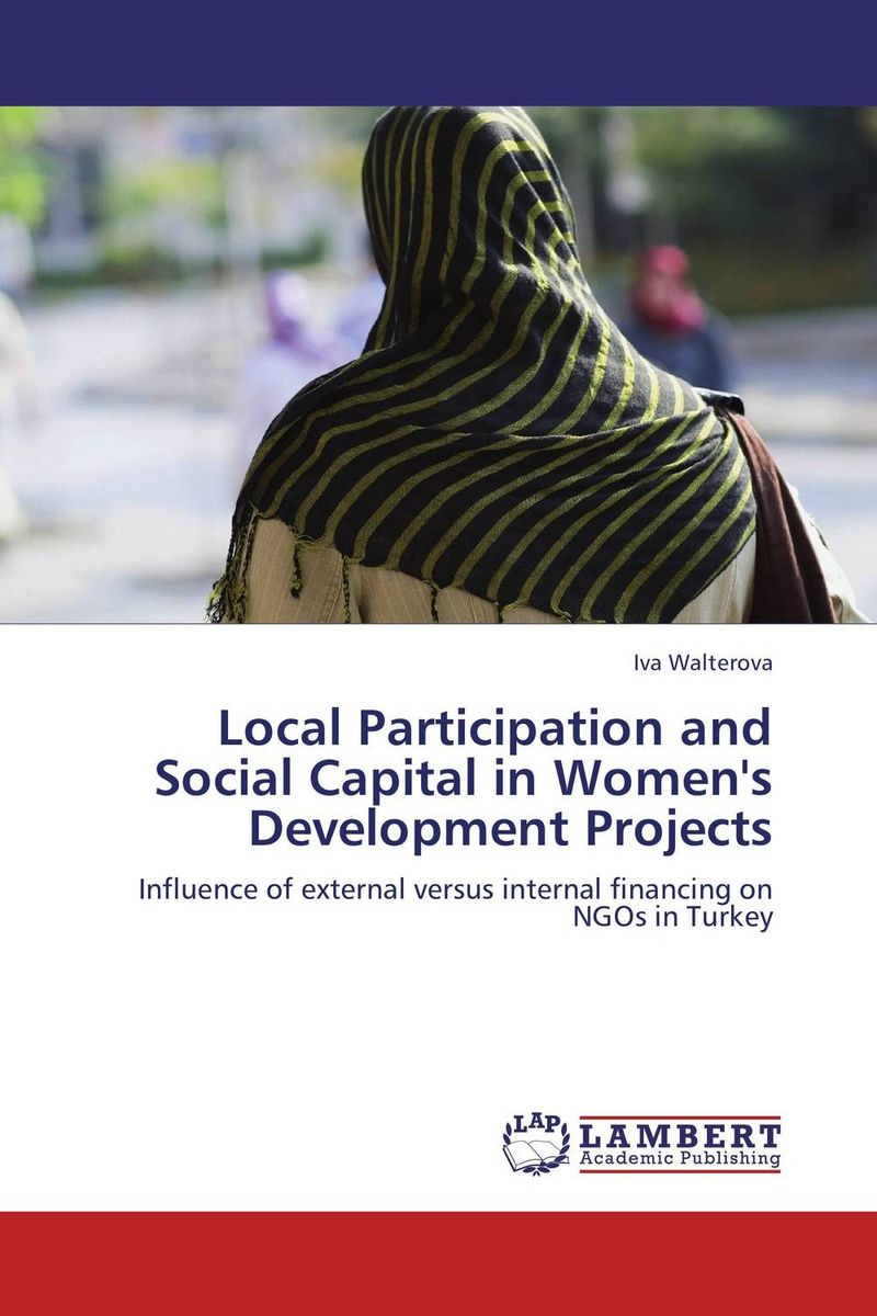 Local Participation and Social Capital in Women's Development Projects i manev social capital and strategy effectiveness an empirical study of entrepreneurial ventures in a transition economy