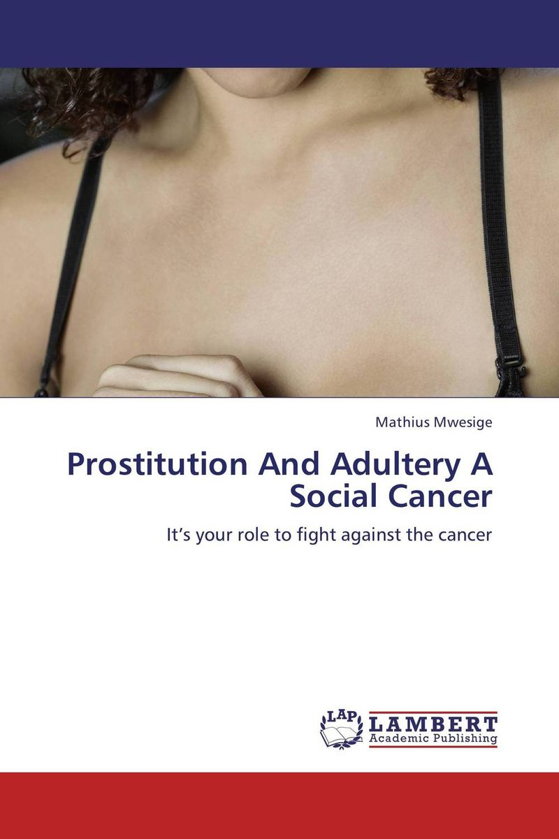 Prostitution And Adultery A Social Cancer adultery