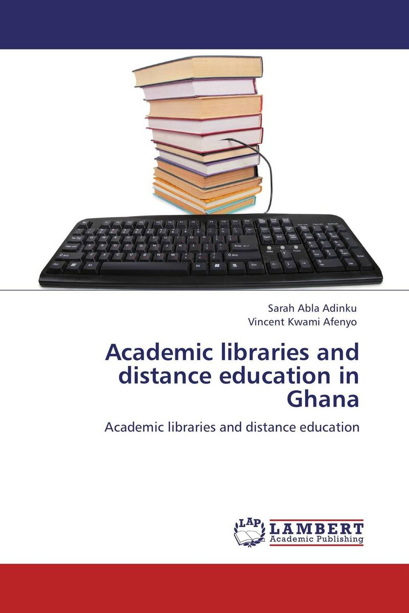 Academic libraries and distance education in Ghana distance education in pakistan