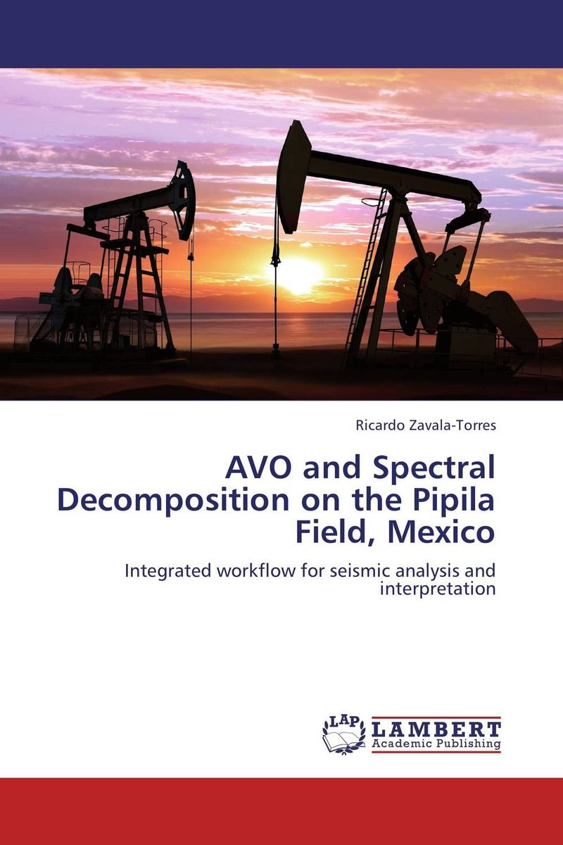 AVO and Spectral Decomposition on the Pipila Field, Mexico driven to distraction