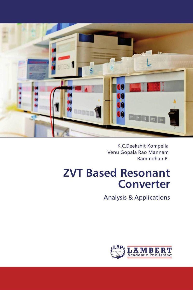 ZVT Based Resonant Converter игровые наборы bondibon французские опыты науки с буки bondibon янтарная фабрика арт ws 924