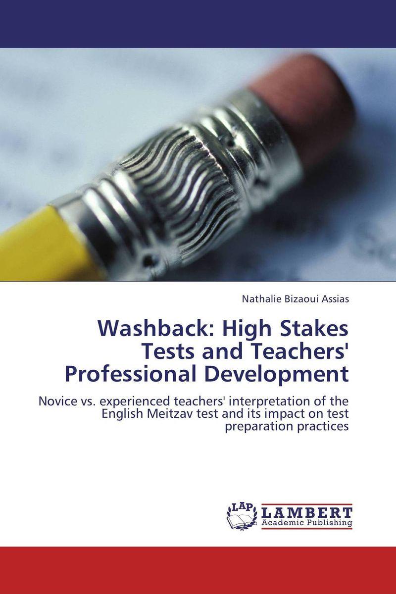 Washback: High Stakes Tests and Teachers' Professional Development matseliso mokhele teachers perspectives on continuing professional development