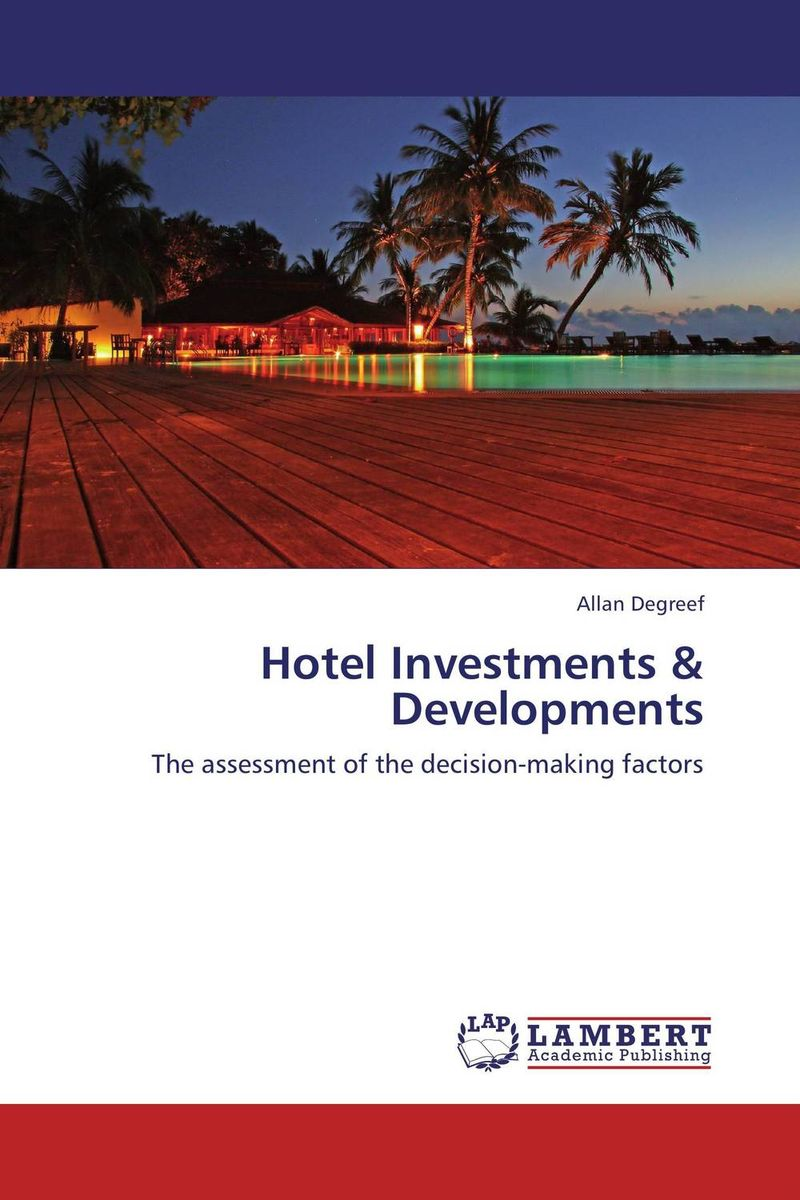 Hotel Investments & Developments john nash the deciding factor the power of analytics to make every decision a winner