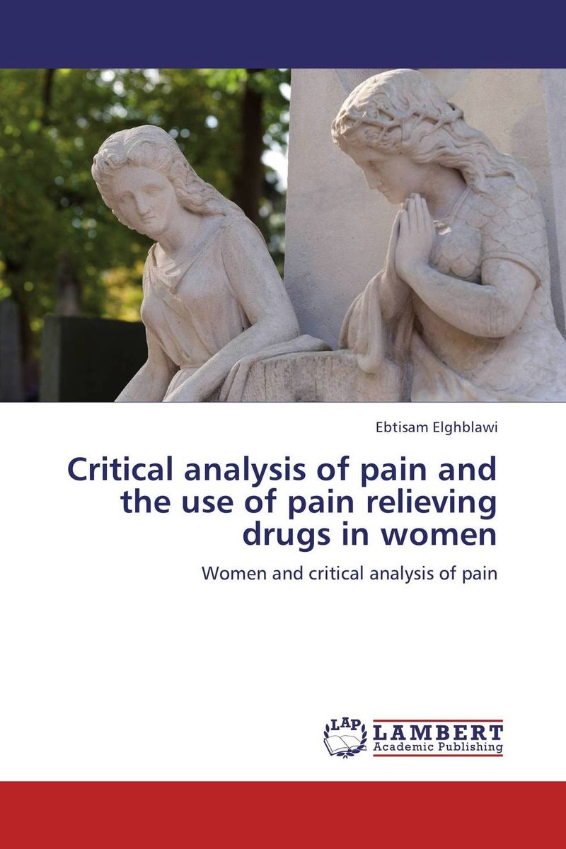 Critical analysis of pain and the use of pain relieving drugs in women a critical analysis of the mass media freedom in uganda