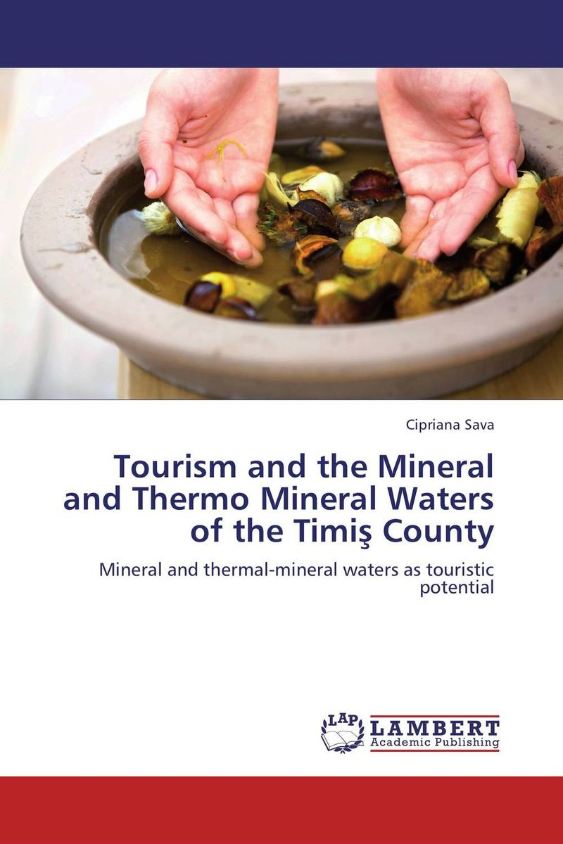 Tourism and the Mineral and Thermo Mineral Waters of the Timis County