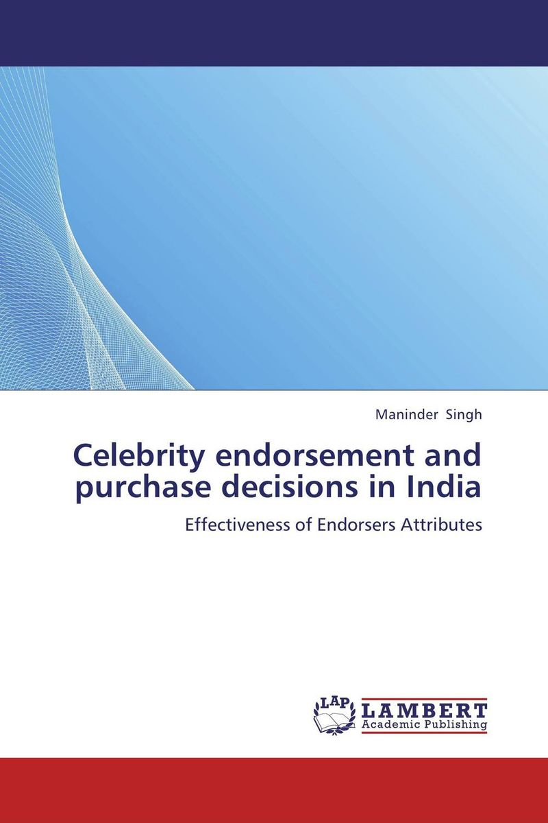 Celebrity endorsement and purchase decisions in India