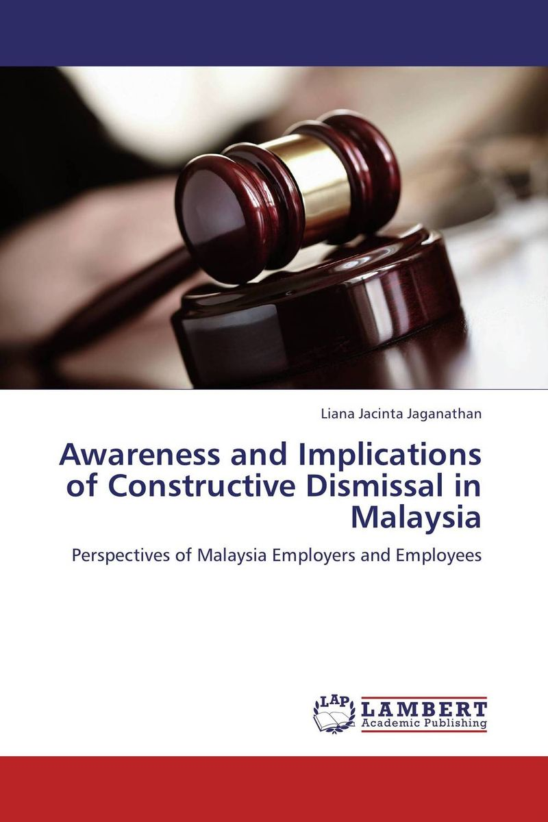 Awareness and Implications of Constructive Dismissal in Malaysia hlako choma and mahodiela ramafalo dismissal based on operational requirements in the workplace