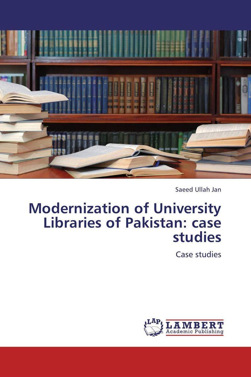 Modernization of University Libraries of Pakistan: case studies sadu ranganadham use of information resources and services in university libraries