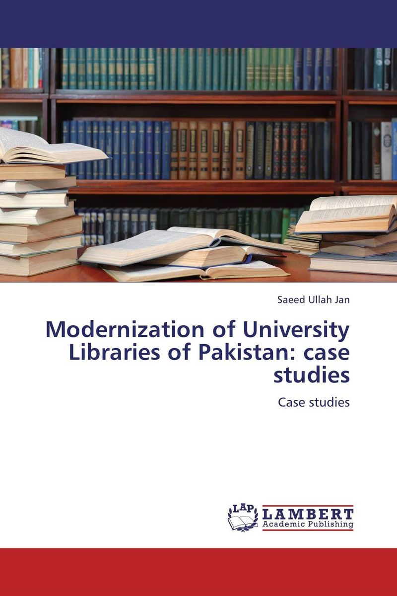 цена на Modernization of University Libraries of Pakistan: case studies