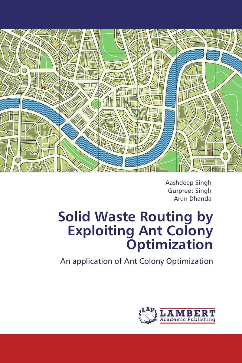 Solid Waste Routing by Exploiting Ant Colony Optimization urban infrastructure for solid waste management